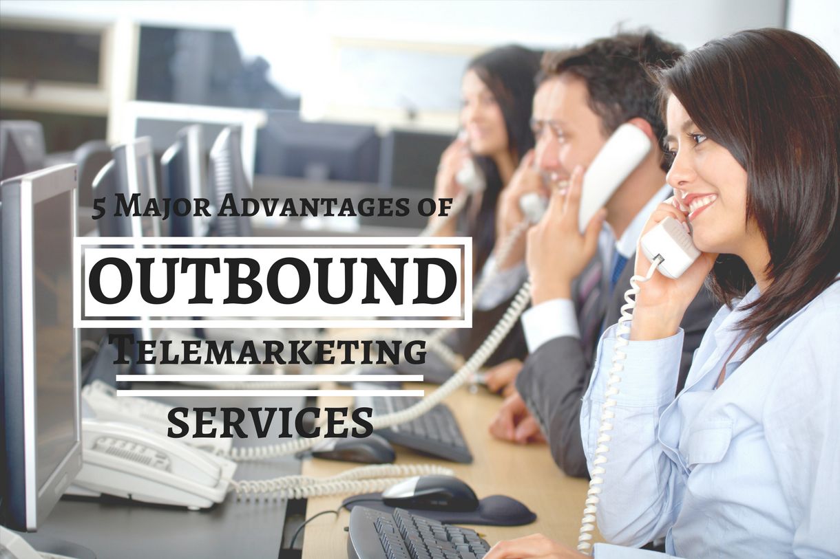 What Are The 5 Major Advantages Of Outbound Telemarketing Services