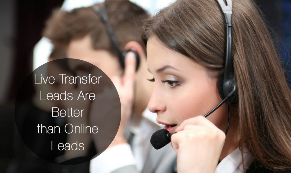 7 Facts Prove Live Transfer Leads Are Better Than Online Leads