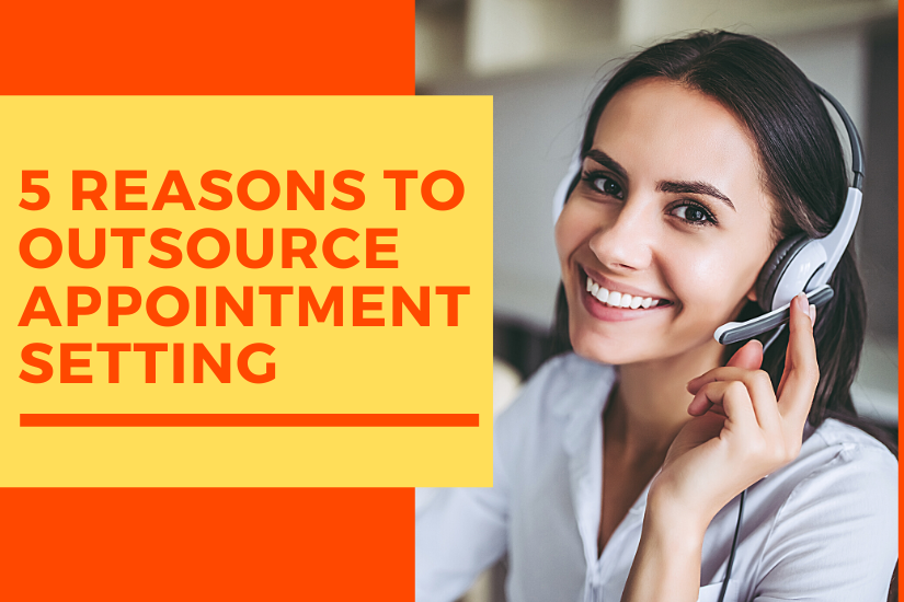 What are the reasons to outsource your appointment setting?